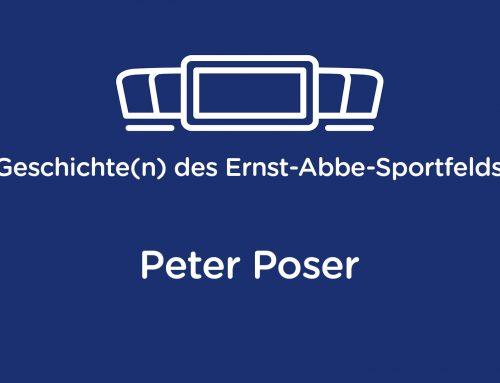 Geschichte(n) des Ernst-Abbe-Sportfelds: Peter Poser