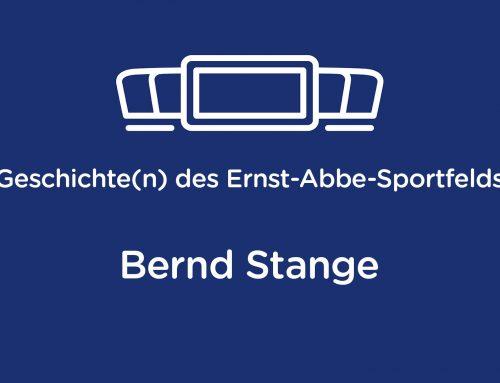 Geschichte(n) des Ernst-Abbe-Sportfelds: Bernd Stange